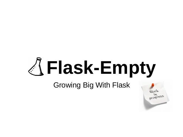 Flask-Empty  Growing Big With Flask
