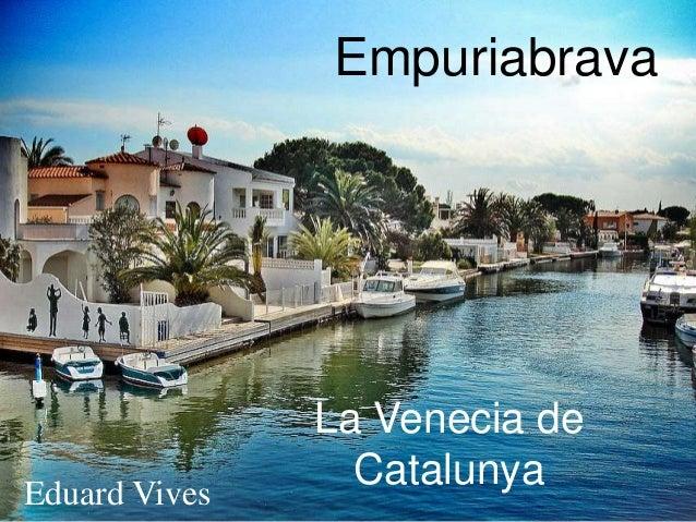 Empuriabrava  La Venecia de  Catalunya  Eduard Vives