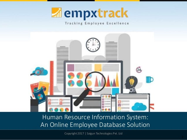 2 Human Resource Information System: An Online Employee Database Solution Copyright 2017 | Saigun Technologies Pvt. Ltd