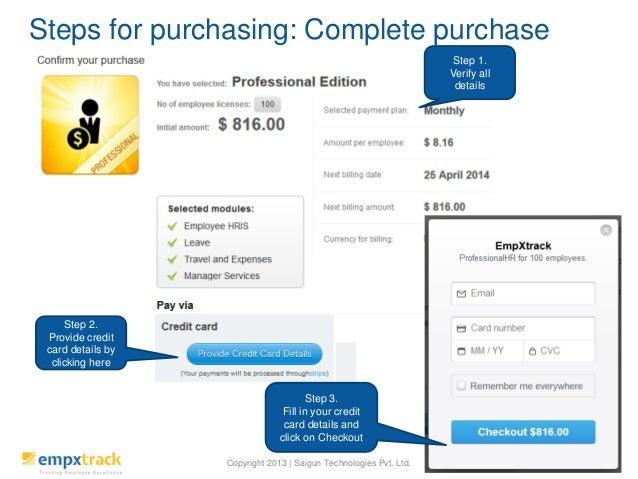 Copyright 2013 | Saigun Technologies Pvt. Ltd. Steps for purchasing: Complete purchase 4 Step 1. Verify all details Step 2...