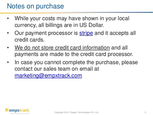 Copyright 2013 | Saigun Technologies Pvt. Ltd. 5 • While your costs may have shown in your local currency, all billings ar...