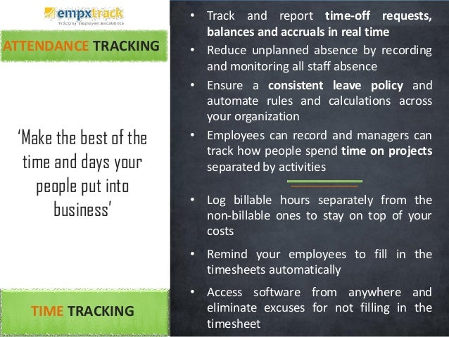 ATTENDANCE TRACKING • Track and report time-off requests, balances and accruals in real time • Reduce unplanned absence by...