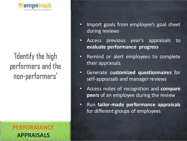 PERFORMANCE APPRAISALS • Import goals from employee's goal sheet during reviews • Access previous year's appraisals to eva...