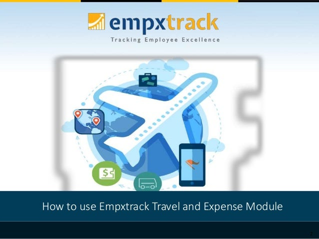 Using EmpXtrack Travel and Expense Module