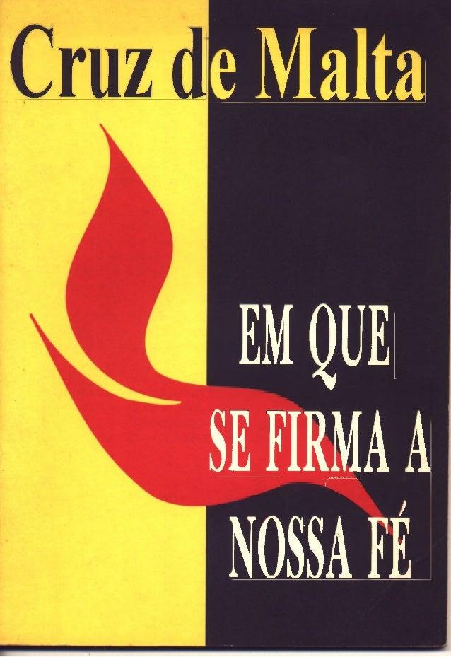 Em que se firma a nossa fé   revista cruz de malta - 1º semestre 1995