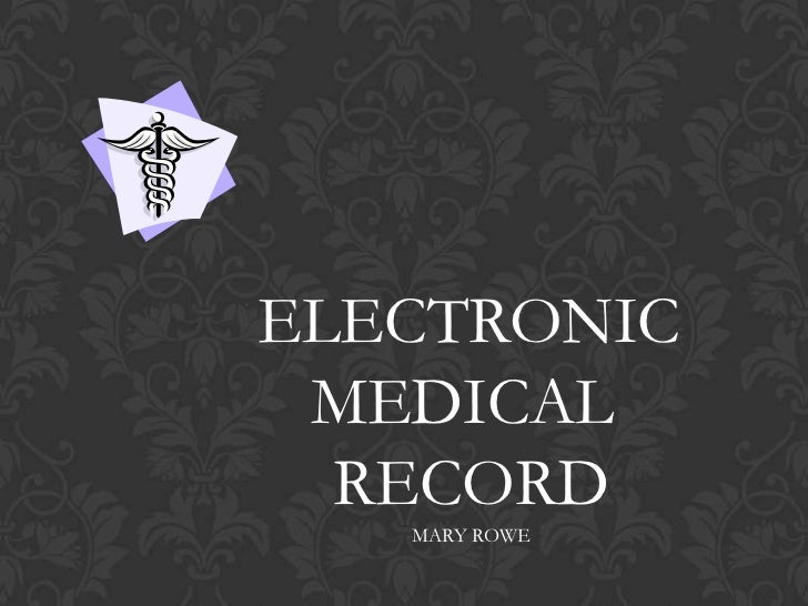 ELECTRONIC<br />MEDICAL <br />RECORD<br />MARY ROWE<br />