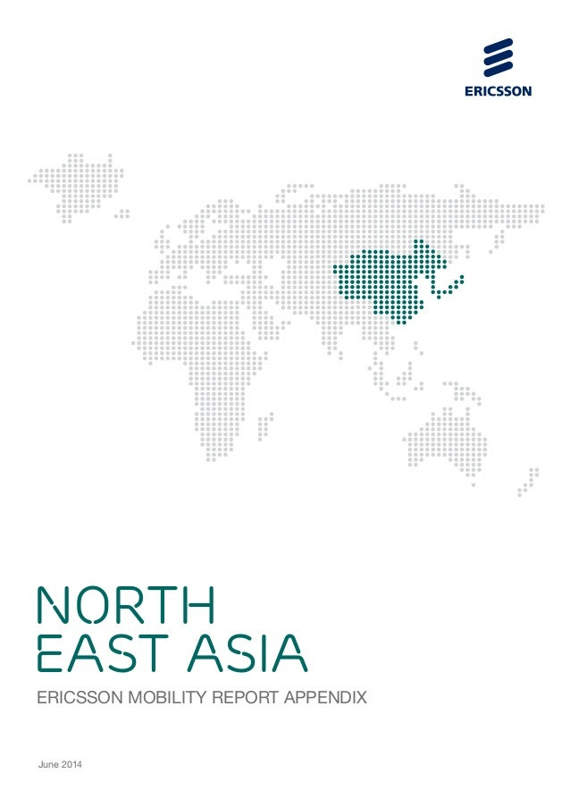 ERICSSON MOBILITY REPORT APPENDIX NORTH EAST ASIA June 2014