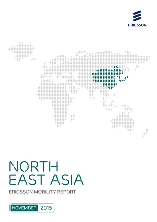 NOVEMBER 2015 ERICSSON MOBILITY REPORT NORTH EAST ASIA