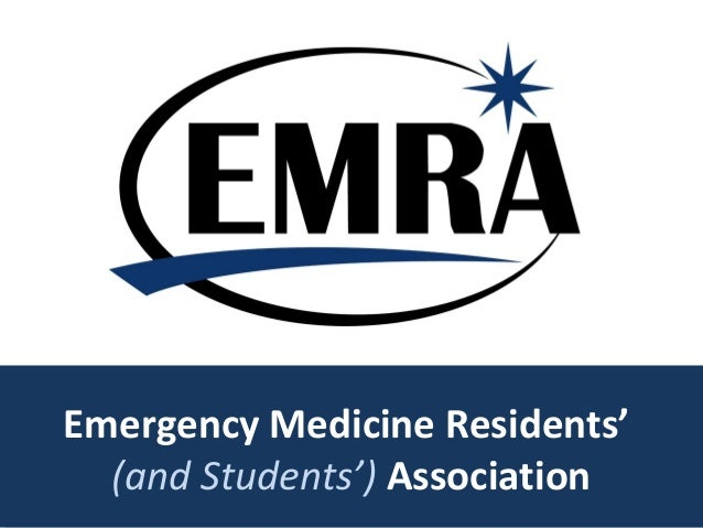 Emergency Medicine Residents' (and Students') Association Emergency Medicine Residents' (and Students') Association