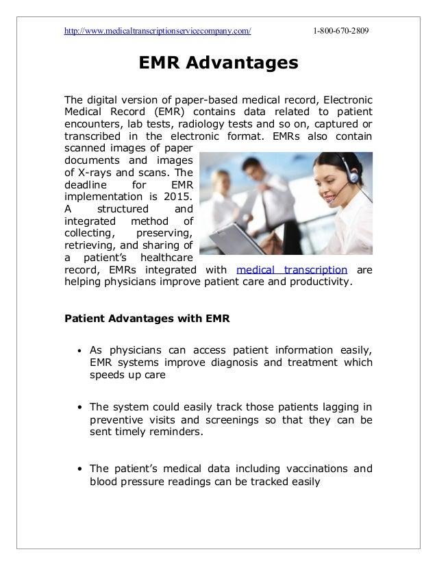 http://www.medicaltranscriptionservicecompany.com/  1-800-670-2809  EMR Advantages The digital version of paper-based medi...