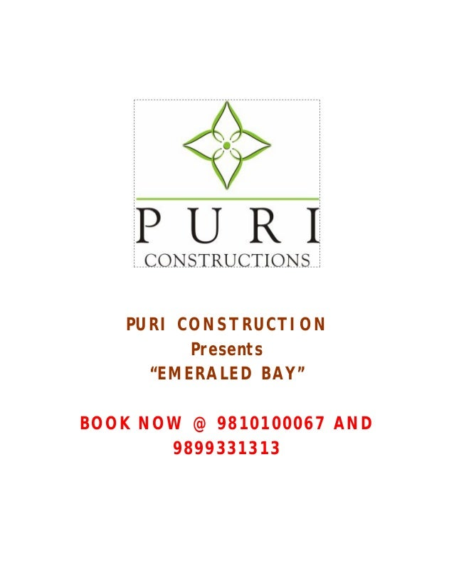 "PURI CONSTRUCTION         Presents     ""EMERALED BAY""BOOK NOW @ 9810100067 AND       9899331313"