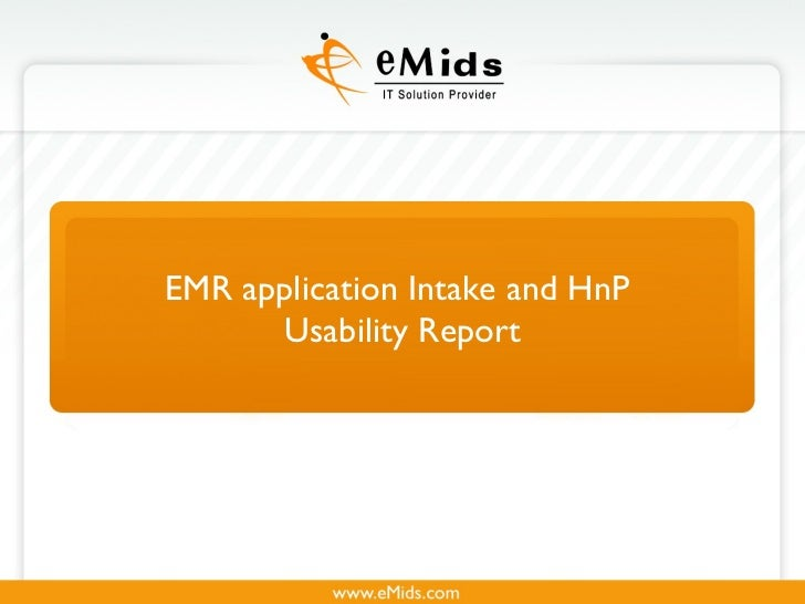 EMR application Intake and HnP  Usability Report