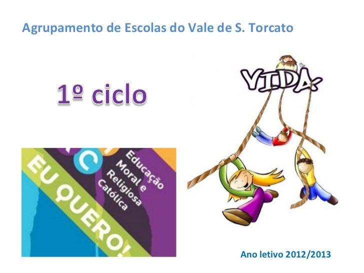 Agrupamento de Escolas do Vale de S. Torcato                                   Ano letivo 2012/2013