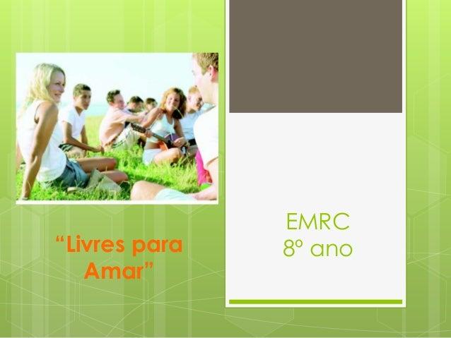 """""""Livres para Amar""""  EMRC 8º ano"""