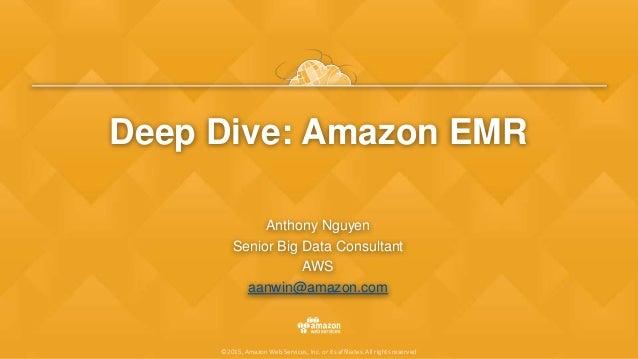 Amazon EMR Deep Dive & Best Practices