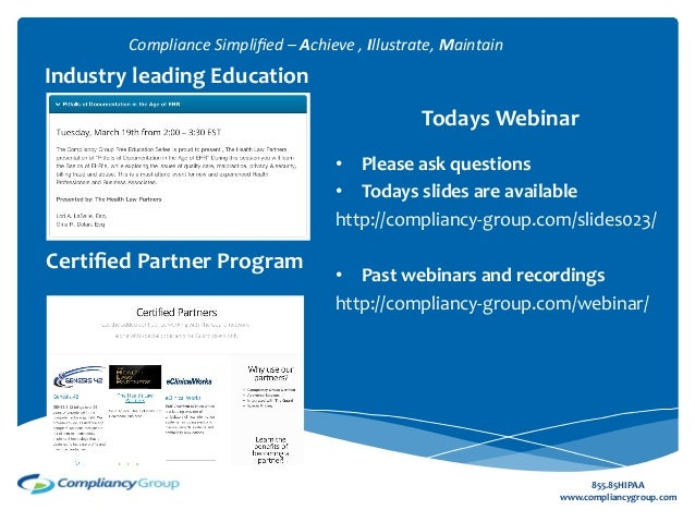 Compliance	  Simplified	  –	  Achieve	  ,	  Illustrate,	  Maintain	  Industry	  leading	  Education	                       ...