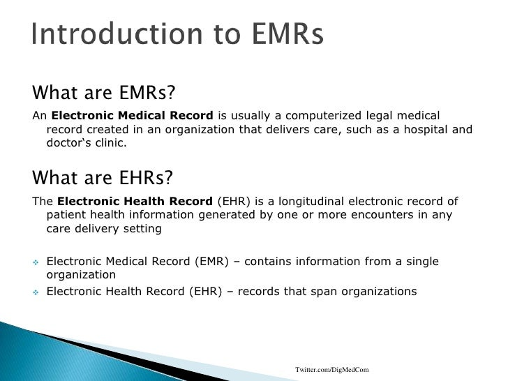 Introduction to EMRs<br />What are EMRs?<br />An Electronic Medical Record is usually a computerized legal medical record ...