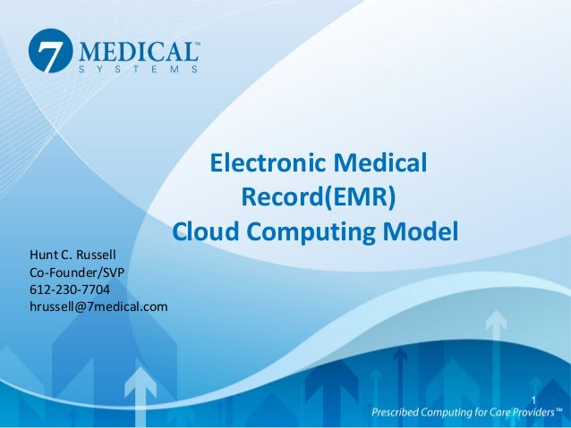 Electronic Medical                              Record(EMR)                        Cloud Computing ModelHunt C. RussellCo-...
