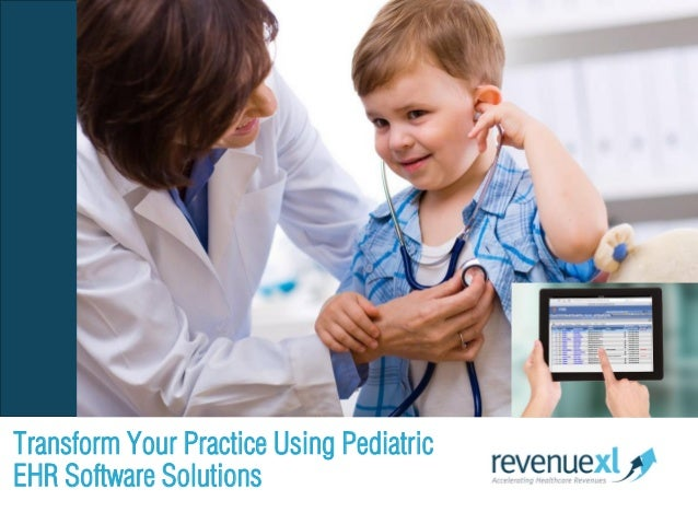 Transform Your Practice Using Pediatric EHR Software Solutions