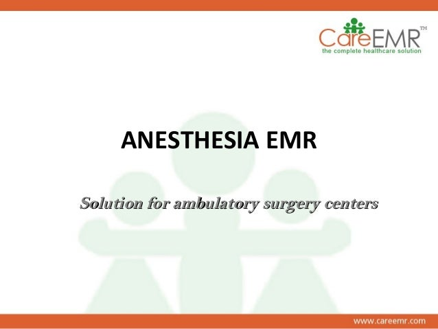 ANESTHESIA EMR Solution for ambulatory surgery centersSolution for ambulatory surgery centers