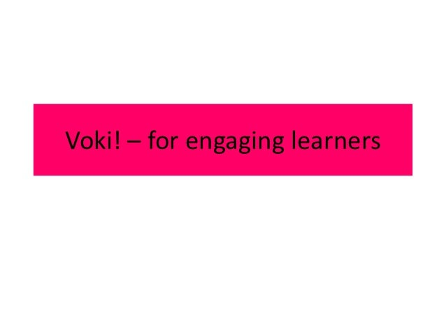 Voki! – for engaging learners