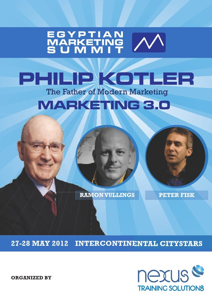 EGYPTIAN          MARKETING          S U M M I T  PHILIP KOTLER          The Father of Modern Marketing       MARKETING 3....