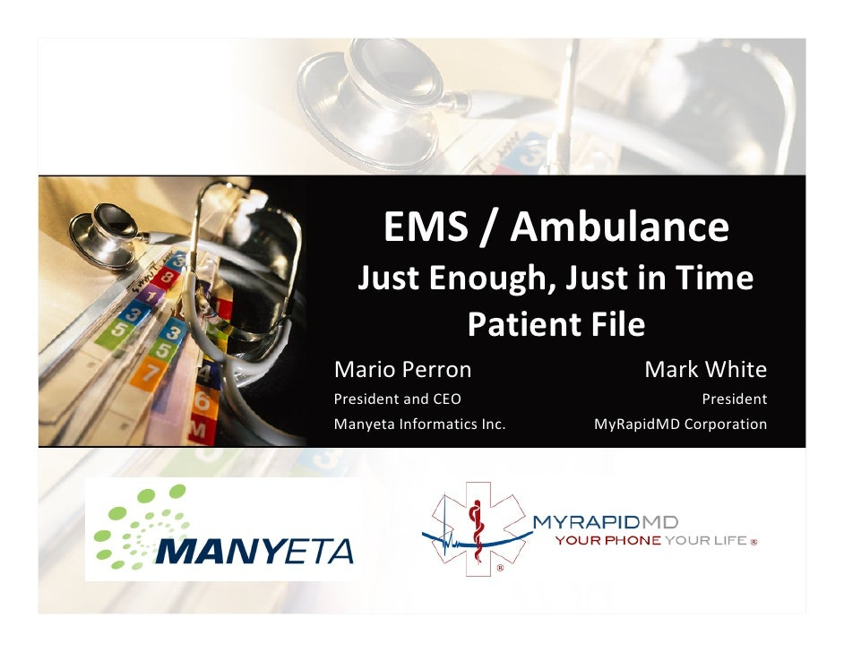 EMS / Ambulance    Just Enough, Just in Time           Patient File Mario Perron                     Mark White President ...
