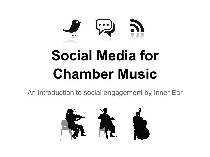 Social Media for       Chamber MusicAn introduction to social engagement by Inner Ear