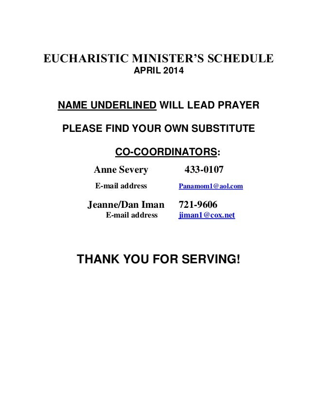 EUCHARISTIC MINISTER'S SCHEDULE APRIL 2014 NAME UNDERLINED WILL LEAD PRAYER PLEASE FIND YOUR OWN SUBSTITUTE CO-COORDINATOR...