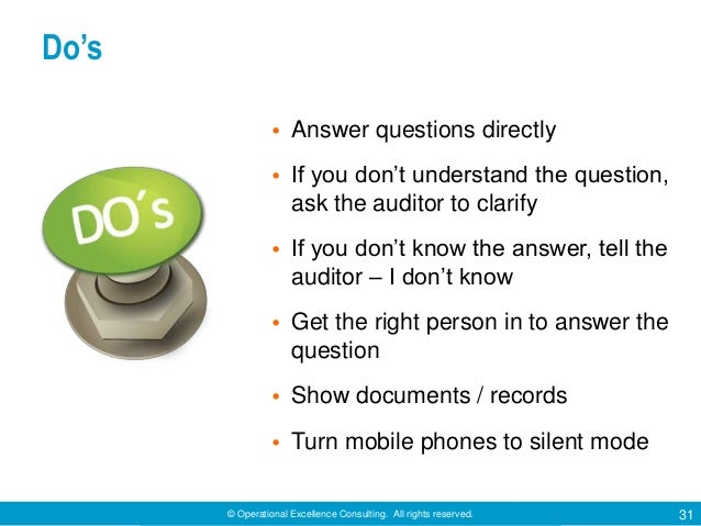 © Operational Excellence Consulting. All rights reserved. 31 Do's • Answer questions directly • If you don't understand th...
