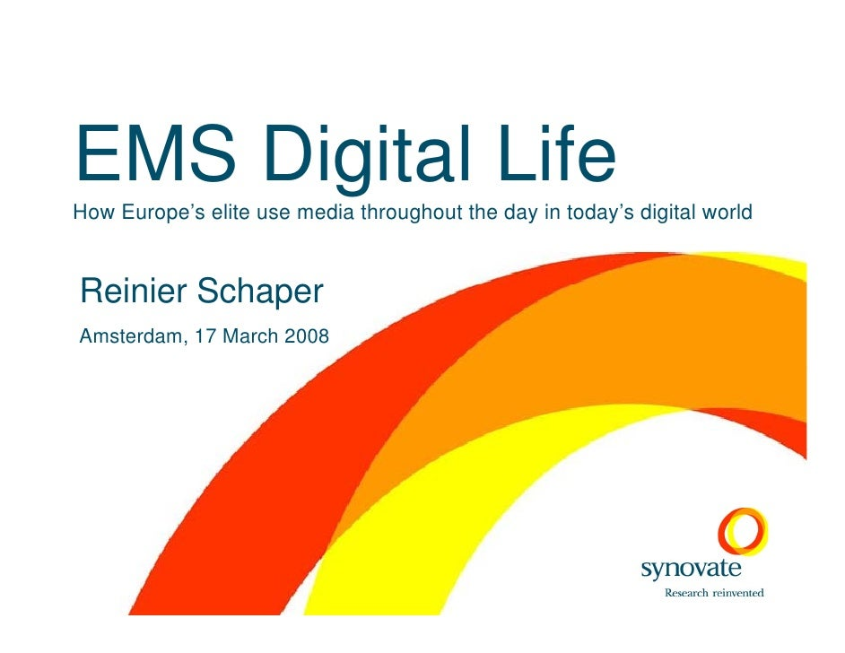 EMS Digital Life How Europe's elite use media throughout the day in today's digital world   Reinier Schaper Amsterdam, 17 ...