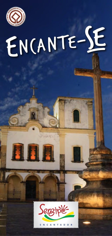 Encante-se      por Sergipe.  Festas, folclore, artesanato,     museus, culinária e    patrimônio histórico.     Sergipe  ...