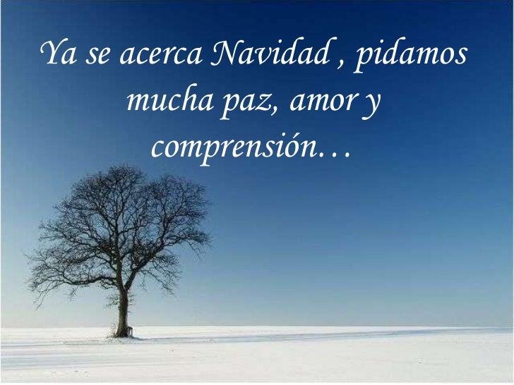 [email_address] Ya se acerca Navidad , pidamos mucha paz, amor y comprensión… .