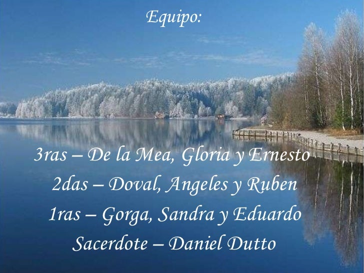 [email_address] . Equipo: 3ras – De la Mea, Gloria y Ernesto  2das – Doval, Angeles y Ruben 1ras – Gorga, Sandra y Eduardo...