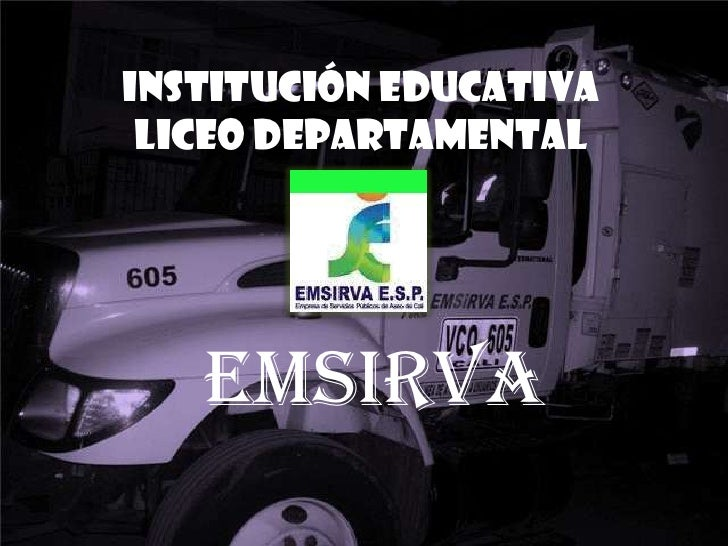 Institución educativa  Liceo departamental        emsirva