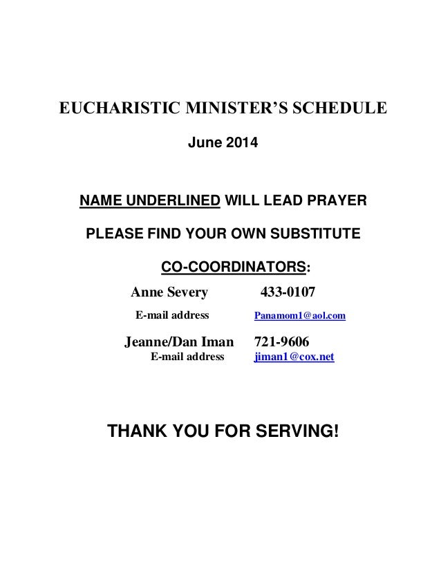 EUCHARISTIC MINISTER'S SCHEDULE June 2014 NAME UNDERLINED WILL LEAD PRAYER PLEASE FIND YOUR OWN SUBSTITUTE CO-COORDINATORS...