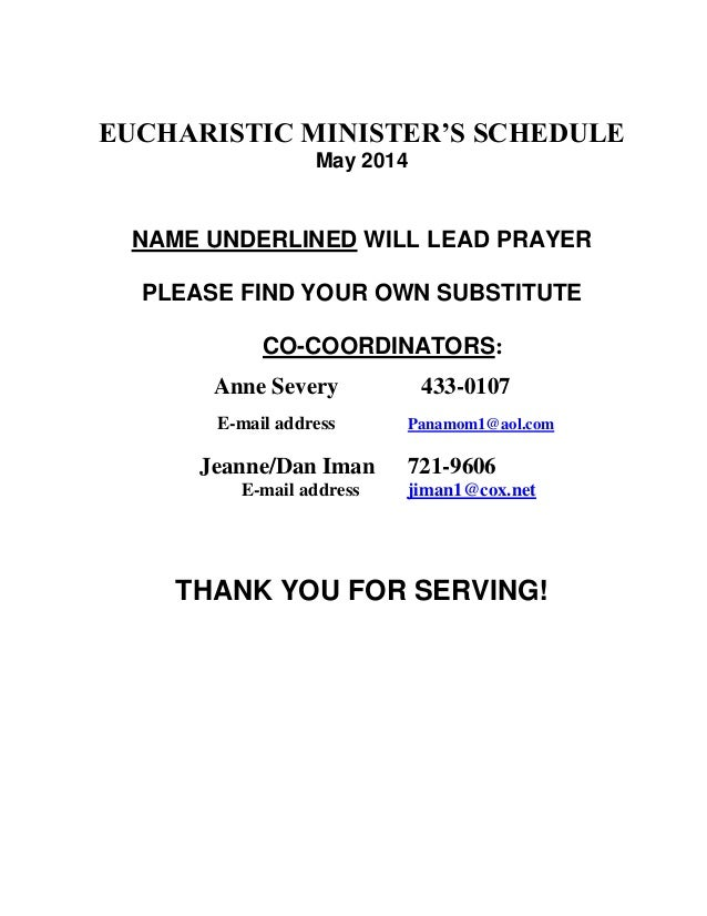 EUCHARISTIC MINISTER'S SCHEDULE May 2014 NAME UNDERLINED WILL LEAD PRAYER PLEASE FIND YOUR OWN SUBSTITUTE CO-COORDINATORS:...