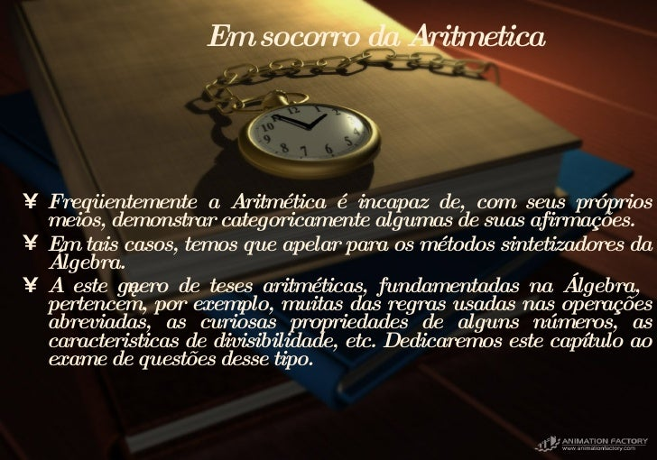 Em socorro da Aritmetica  <ul><li>Freqüentemente a Aritmética é incapaz de, com seus próprios meios, demonstrar categorica...