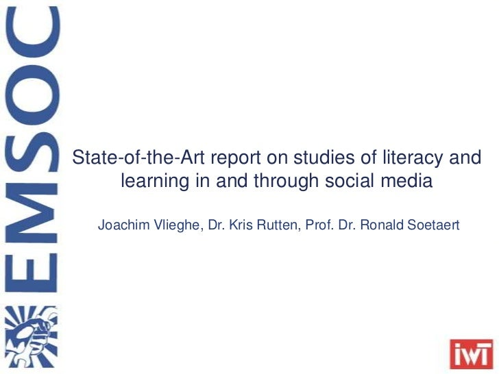 State-of-the-Art report on studies of literacy and     learning in and through social media   Joachim Vlieghe, Dr. Kris Ru...