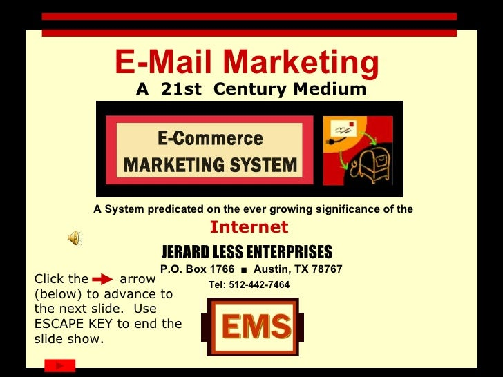 Opening Slide E-Mail Marketing   A  21st  Century Medium A System predicated on the ever growing significance of the Inter...