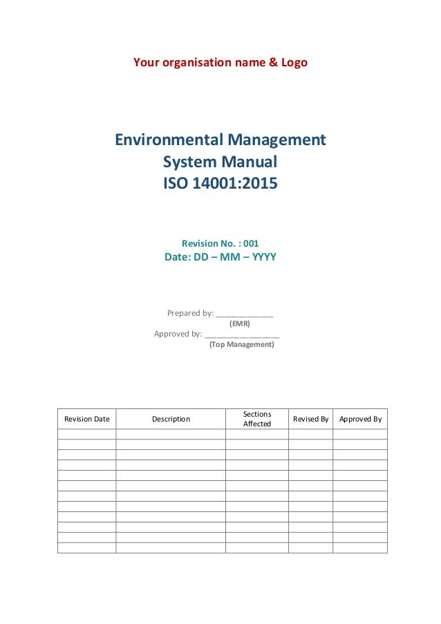 Your organisation name & Logo Environmental Management System Manual ISO 14001:2015 Revision No. : 001 Date: DD – MM – YYY...