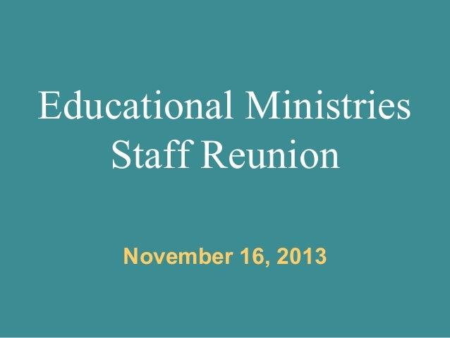 Educational Ministries Staff Reunion November 16, 2013