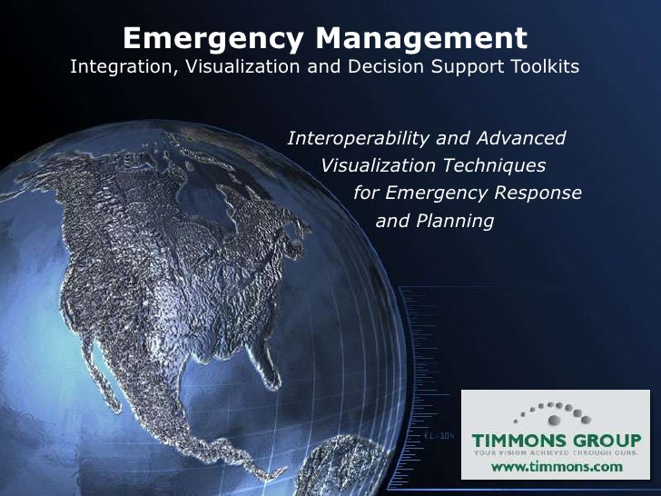 Emergency Management <br />Integration, Visualization and Decision Support Toolkits<br />Interoperability and Advanced<br ...