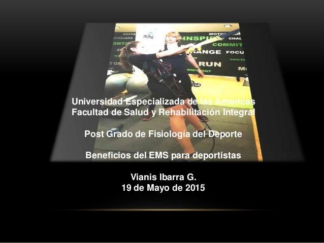 Universidad Especializada de las Américas Facultad de Salud y Rehabilitación Integral Post Grado de Fisiología del Deporte...