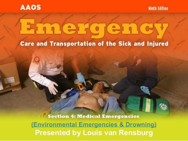 (Environmental Emergencies & Drowning) Presented by Louis van Rensburg