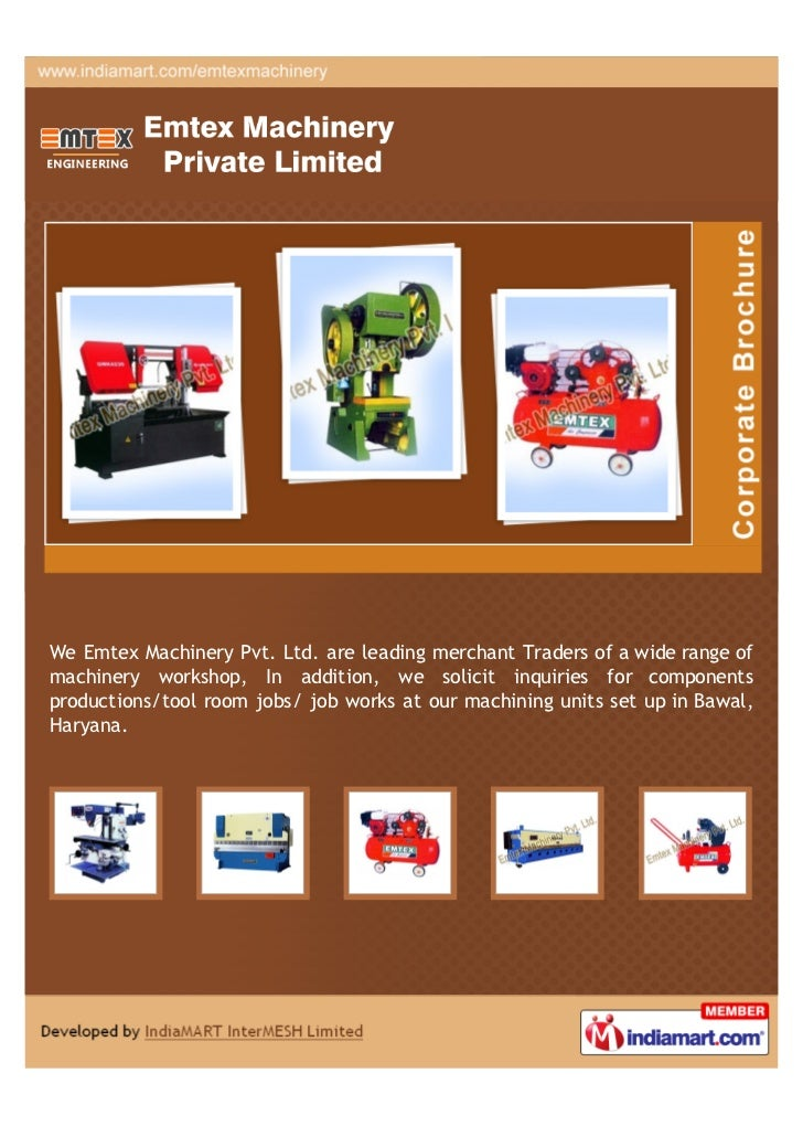 We Emtex Machinery Pvt. Ltd. are leading merchant Traders of a wide range ofmachinery workshop, In addition, we solicit in...
