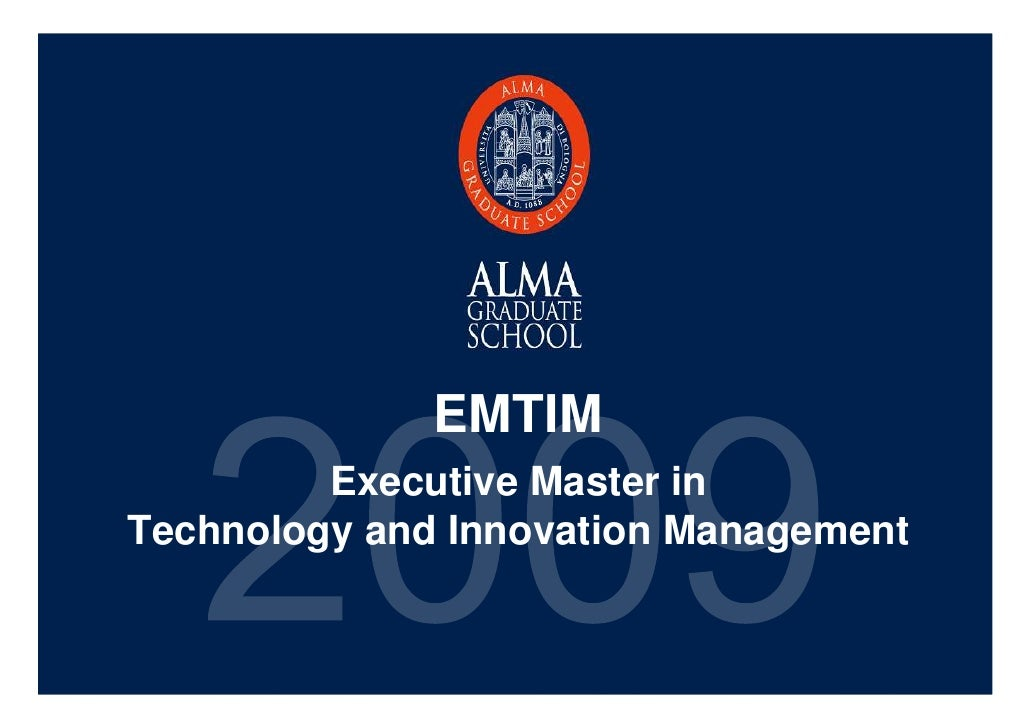 EMTIM              Executive Master in     Technology and Innovation Management   20090924 – ModenaIN Jazz           Alma ...