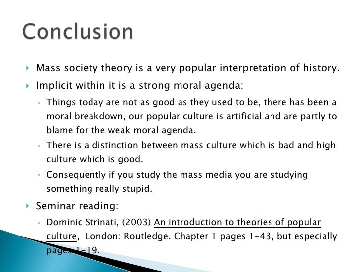 mass society thesis What is mass society theory and what are its strengths and weaknesses during the late 1980 s, early 1900 s was when the rise of the mass media began to.