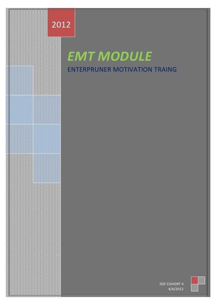 2012   EMT MODULE   ENTERPRUNER MOTIVATION TRAING                           DSF COHORT 4                                4/...
