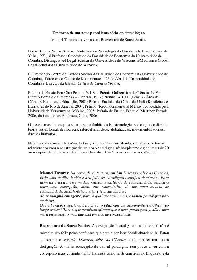 1 Em torno de um novo paradigma sócio-epistemológico Manuel Tavares conversa com Boaventura de Sousa Santos Boaventura de ...